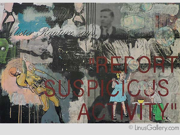 contorversial art galleries southern california Political Commentary Artist Babelon Williams  | Mister Rapture Says, Report Suspicious Activity | Mixed Media